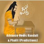 Advance Vedic Kundali & Phalit (Predictions)